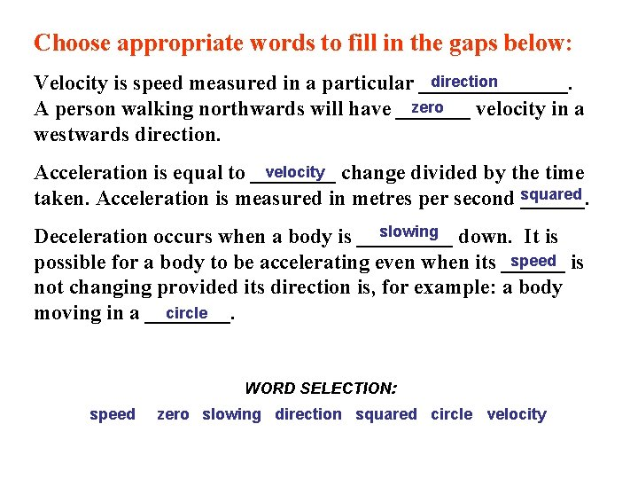 Choose appropriate words to fill in the gaps below: direction Velocity is speed measured