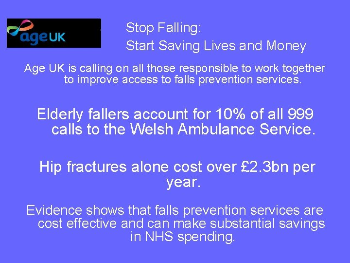 Stop Falling: Start Saving Lives and Money Age UK is calling on all those