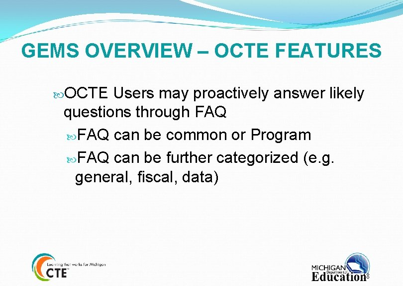 GEMS OVERVIEW – OCTE FEATURES OCTE Users may proactively answer likely questions through FAQ