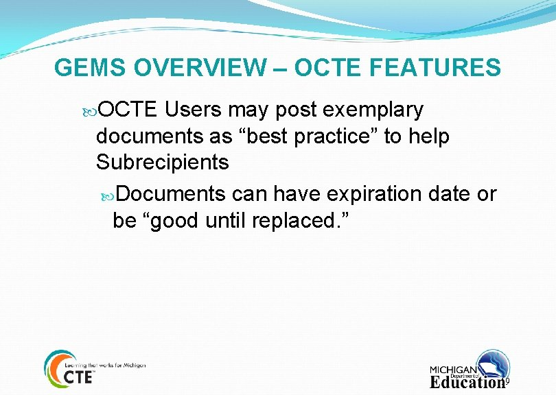 """GEMS OVERVIEW – OCTE FEATURES OCTE Users may post exemplary documents as """"best practice"""""""