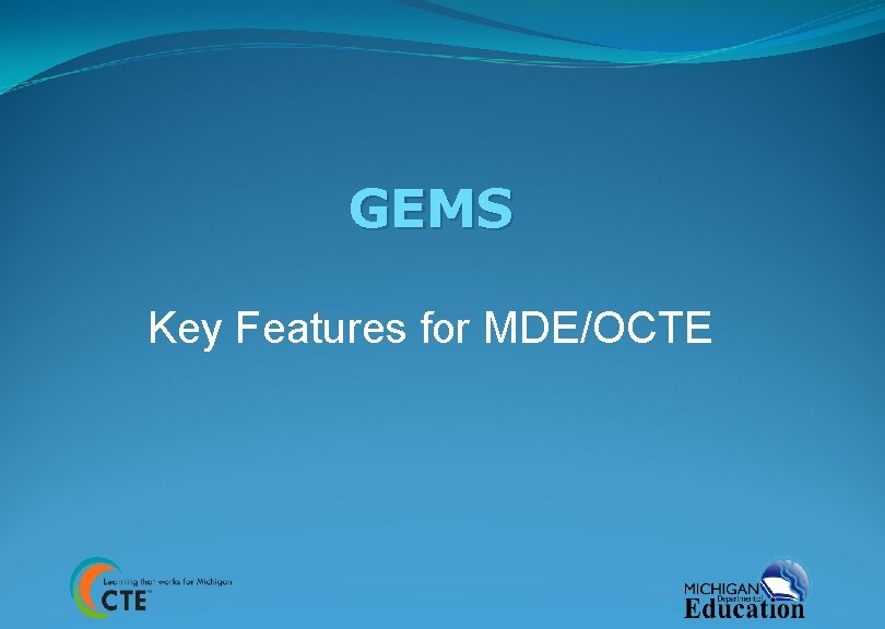 GEMS Key Features for MDE/OCTE