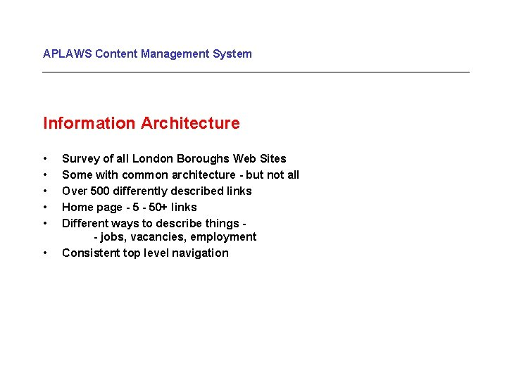 APLAWS Content Management System Information Architecture • • • Survey of all London Boroughs