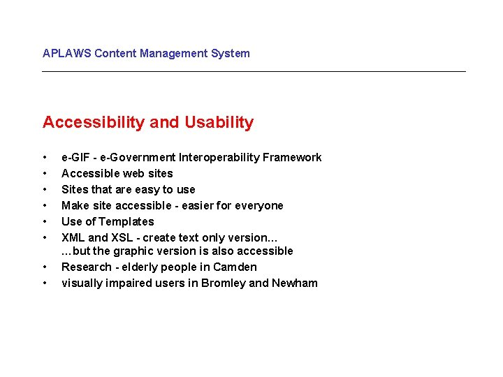 APLAWS Content Management System Accessibility and Usability • • e-GIF - e-Government Interoperability Framework