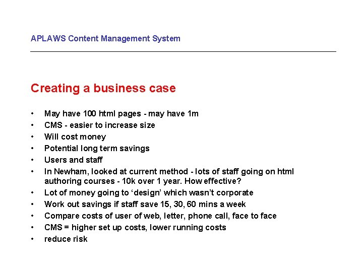 APLAWS Content Management System Creating a business case • • • May have 100