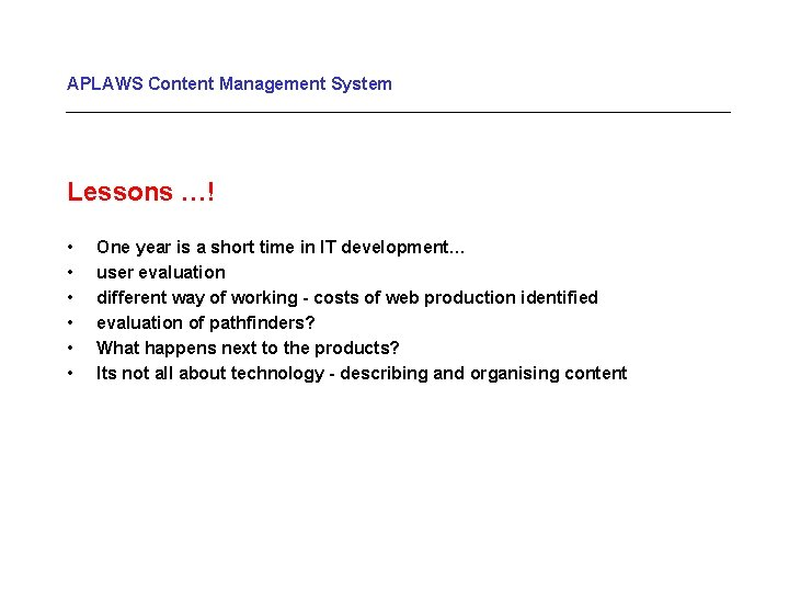 APLAWS Content Management System Lessons …! • • • One year is a short