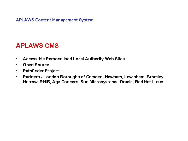 APLAWS Content Management System APLAWS CMS • • Accessible Personalised Local Authority Web Sites