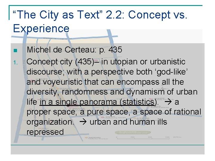 """""""The City as Text"""" 2. 2: Concept vs. Experience n 1. Michel de Certeau:"""