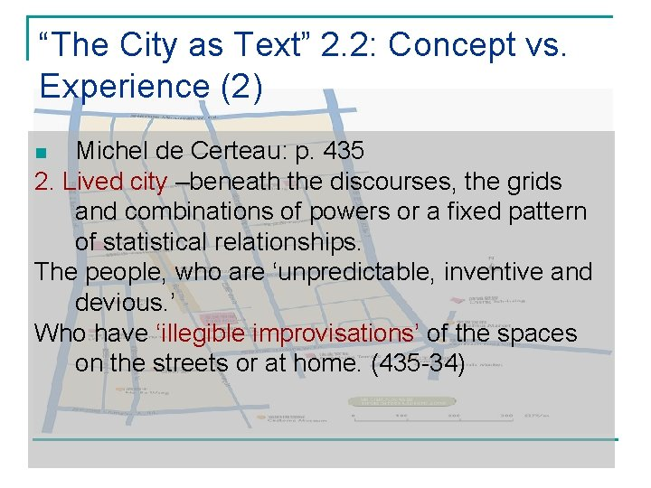 """""""The City as Text"""" 2. 2: Concept vs. Experience (2) Michel de Certeau: p."""
