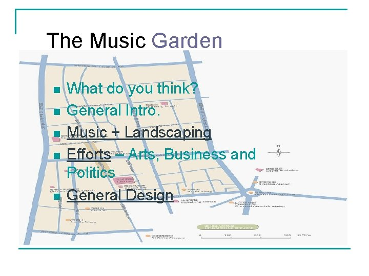 The Music Garden n n What do you think? General Intro. Music + Landscaping