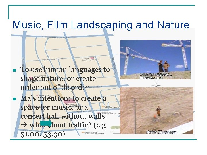 Music, Film Landscaping and Nature n n To use human languages to shape nature,