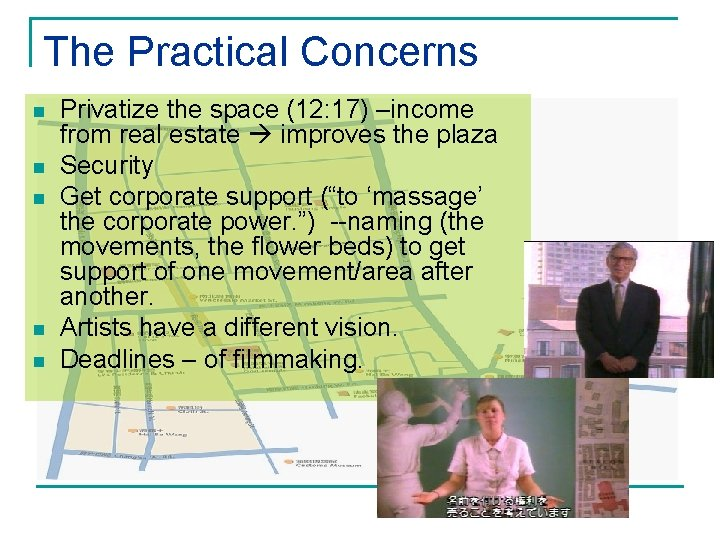 The Practical Concerns n n n Privatize the space (12: 17) –income from real