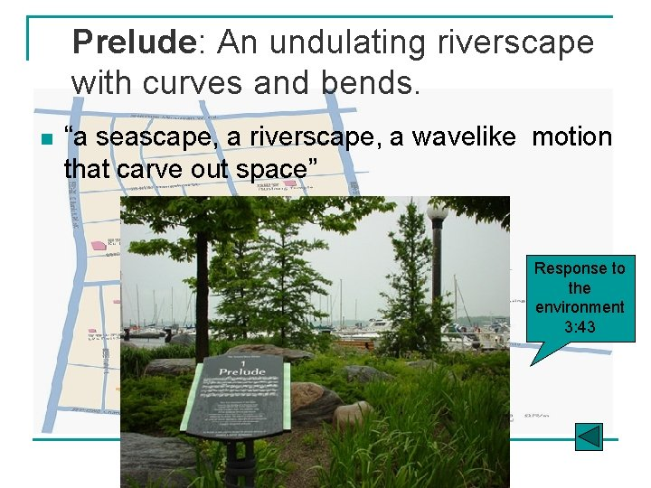"""Prelude: An undulating riverscape with curves and bends. n """"a seascape, a riverscape, a"""