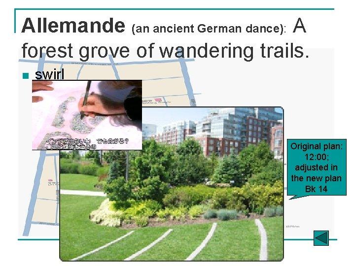 Allemande (an ancient German dance): A forest grove of wandering trails. n swirl Original