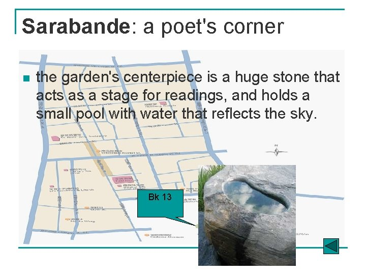 Sarabande: a poet's corner n the garden's centerpiece is a huge stone that acts