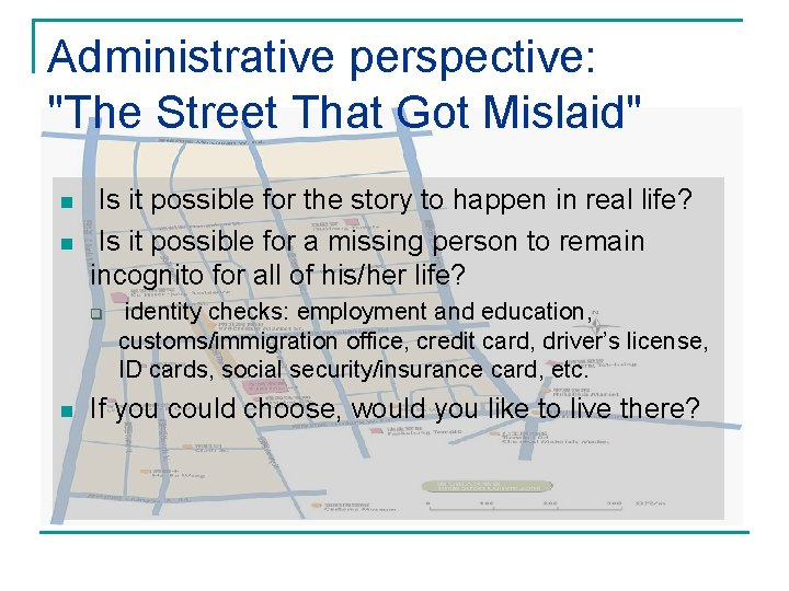 """Administrative perspective: """"The Street That Got Mislaid"""" n n Is it possible for the"""