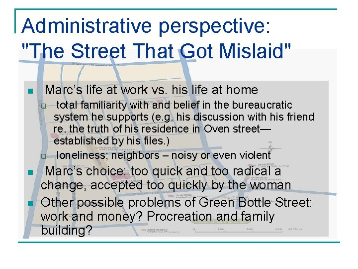 """Administrative perspective: """"The Street That Got Mislaid"""" n Marc's life at work vs. his"""