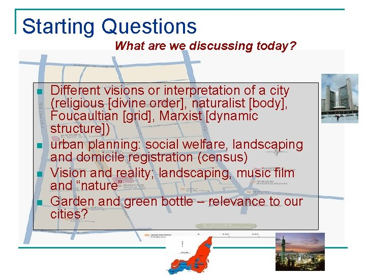 Starting Questions What are we discussing today? n n Different visions or interpretation of