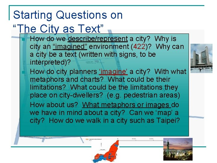"""Starting Questions on """"The City as Text"""" n n n How do we describe/represent"""