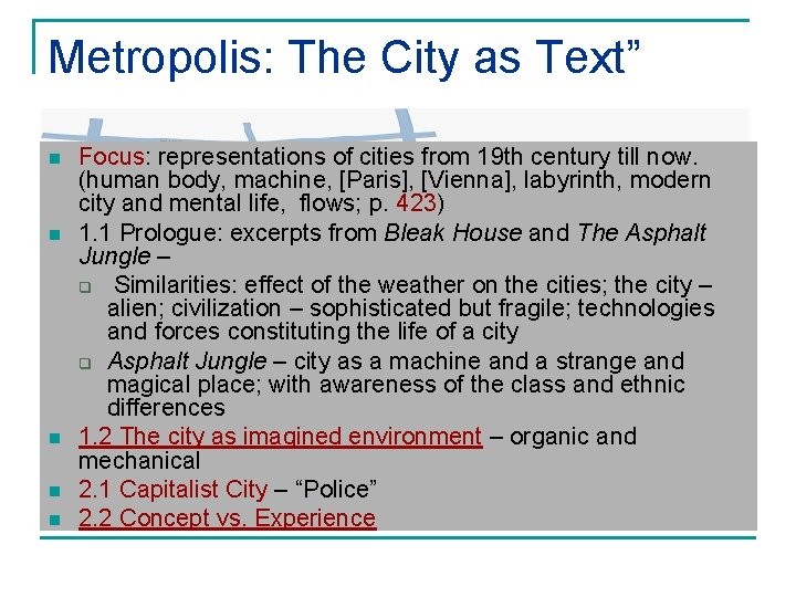 "Metropolis: The City as Text"" n n n Focus: representations of cities from 19"