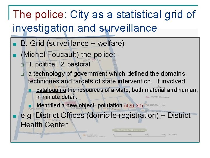 The police: City as a statistical grid of investigation and surveillance n n B.
