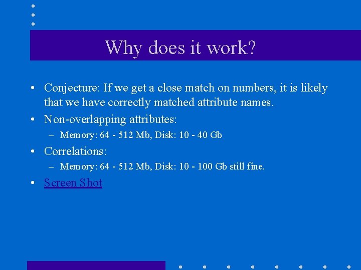 Why does it work? • Conjecture: If we get a close match on numbers,