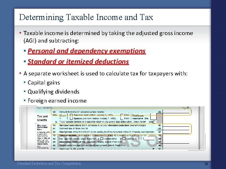 Determining Taxable Income and Tax • Taxable income is determined by taking the adjusted