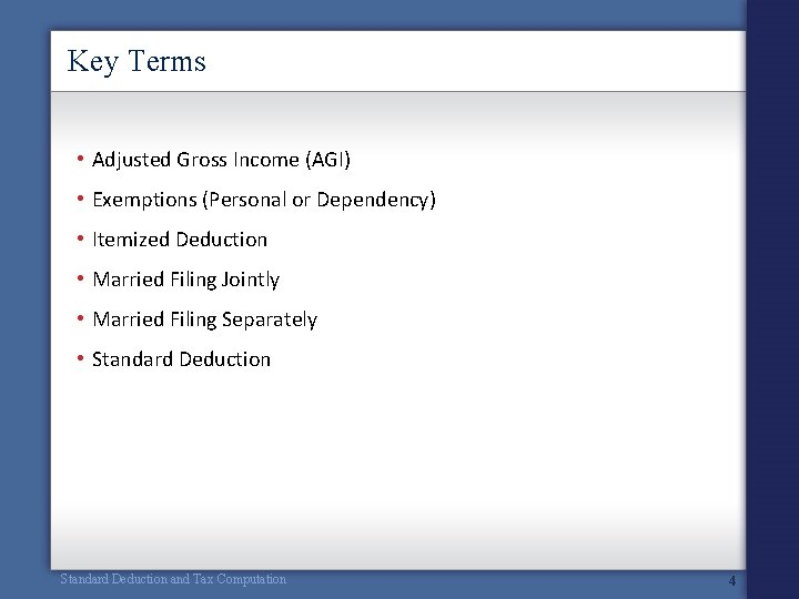 Key Terms • Adjusted Gross Income (AGI) • Exemptions (Personal or Dependency) • Itemized
