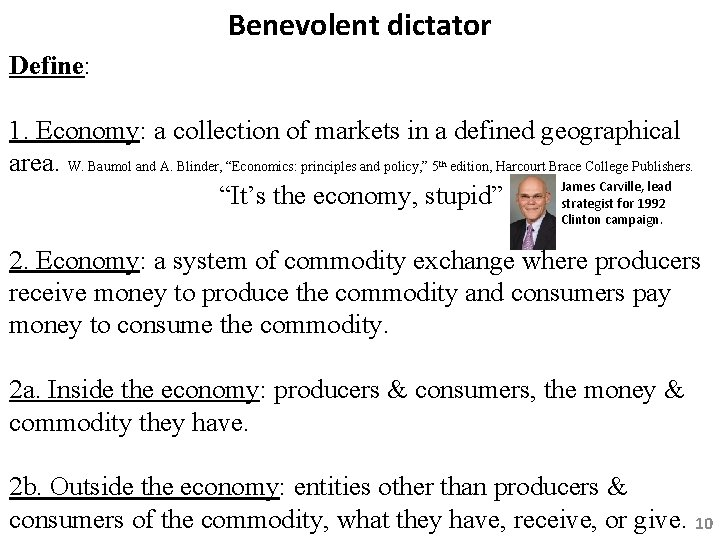 Benevolent dictator Define: 1. Economy: a collection of markets in a defined geographical area.