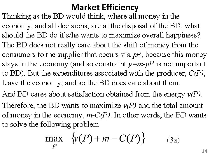 Market Efficiency Thinking as the BD would think, where all money in the economy,
