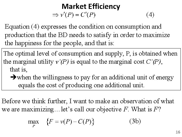 Market Efficiency (4) Equation (4) expresses the condition on consumption and production that the