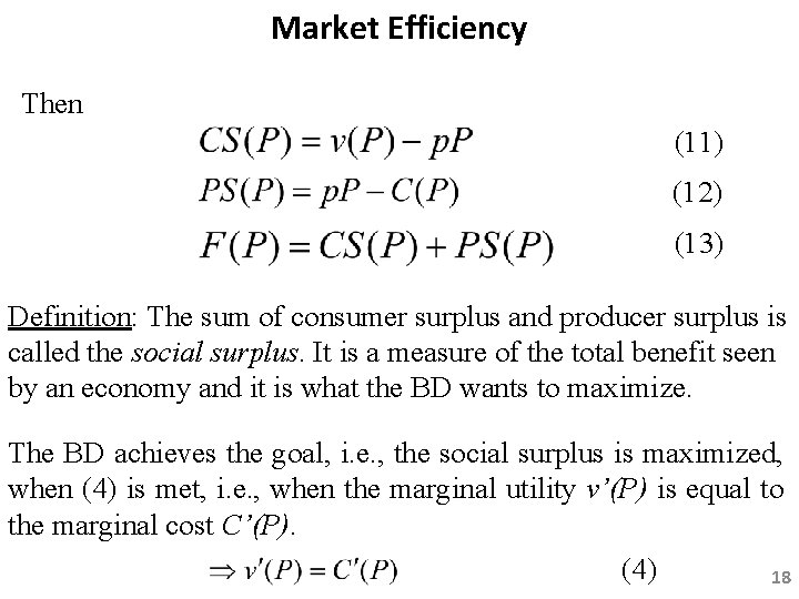 Market Efficiency Then (11) (12) (13) Definition: The sum of consumer surplus and producer