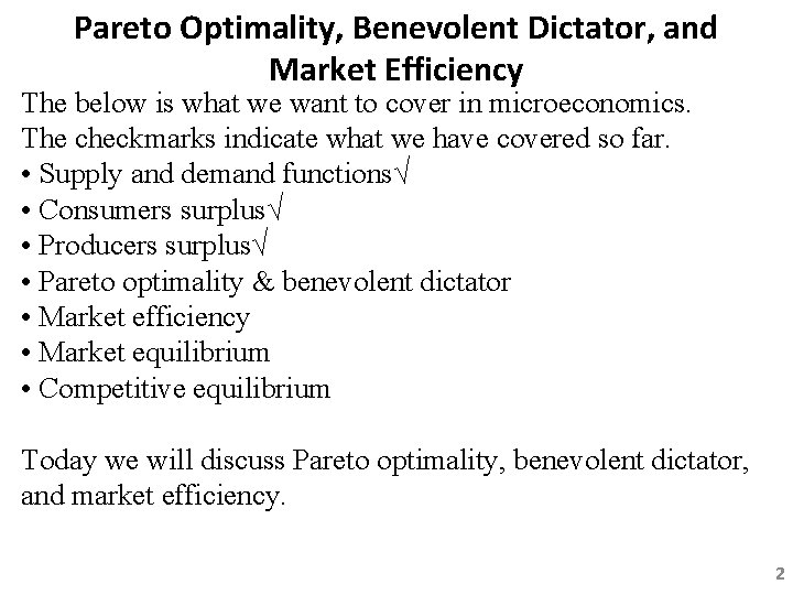 Pareto Optimality, Benevolent Dictator, and Market Efficiency The below is what we want to