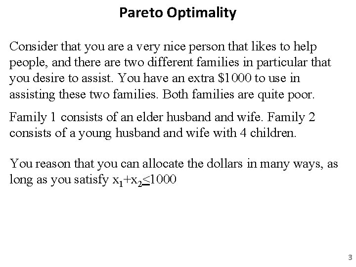 Pareto Optimality Consider that you are a very nice person that likes to help