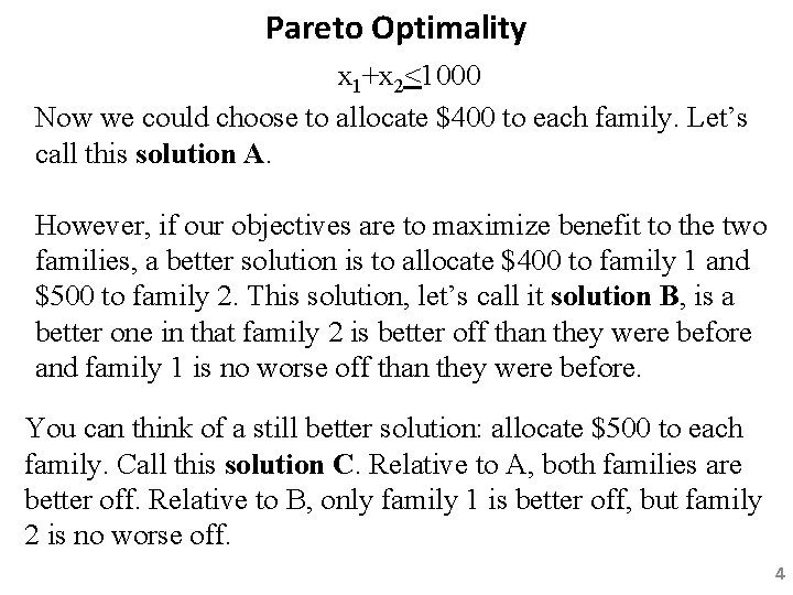 Pareto Optimality x 1+x 2<1000 Now we could choose to allocate $400 to each