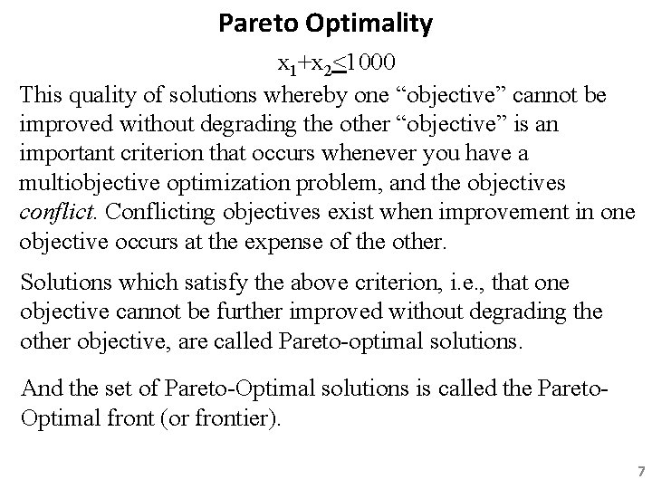 """Pareto Optimality x 1+x 2<1000 This quality of solutions whereby one """"objective"""" cannot be"""