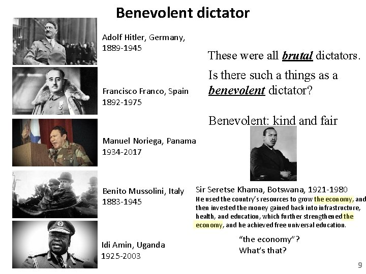 Benevolent dictator Adolf Hitler, Germany, 1889 -1945 These were all brutal dictators. Is there