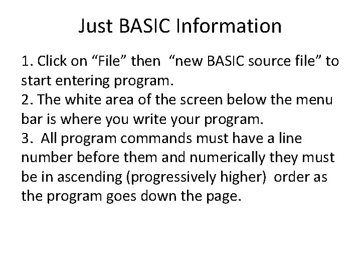"""Just BASIC Information 1. Click on """"File"""" then """"new BASIC source file"""" to start"""