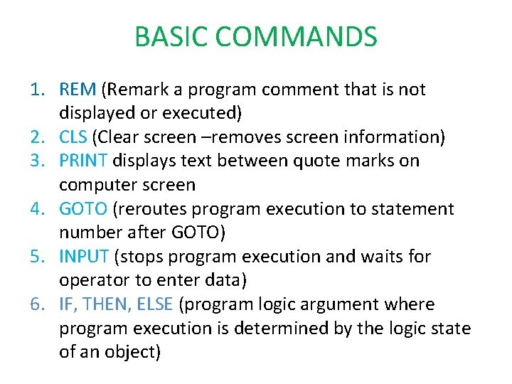 BASIC COMMANDS 1. REM (Remark a program comment that is not displayed or executed)