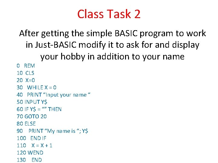 Class Task 2 After getting the simple BASIC program to work in Just-BASIC modify