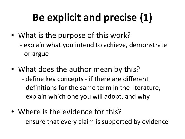 Be explicit and precise (1) • What is the purpose of this work? -