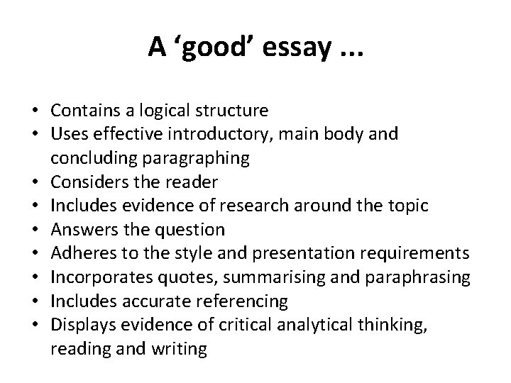 A 'good' essay. . . • Contains a logical structure • Uses effective introductory,