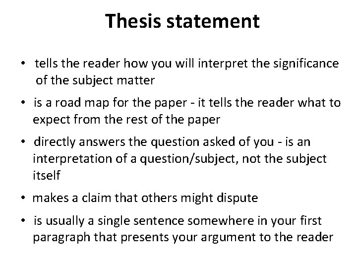 Thesis statement • tells the reader how you will interpret the significance of the