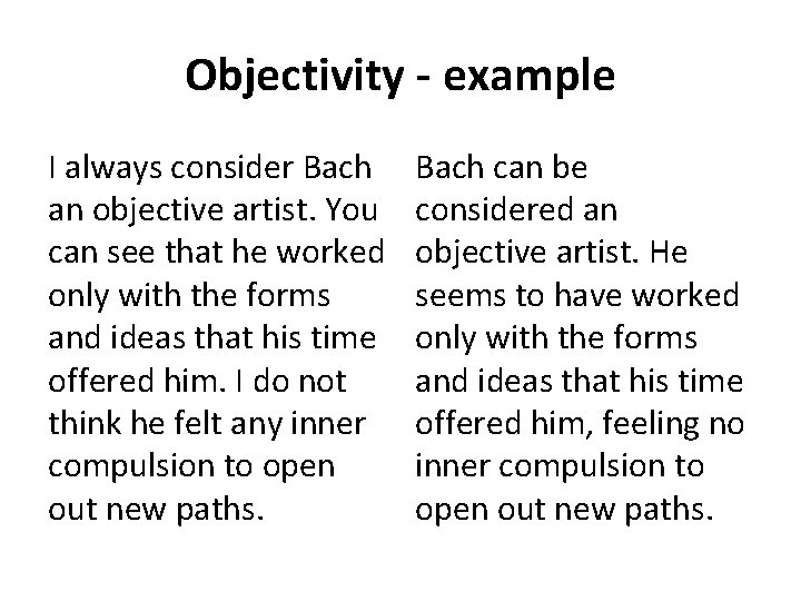 Objectivity - example I always consider Bach an objective artist. You can see that
