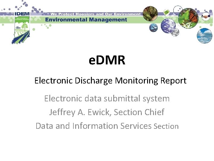 e. DMR Electronic Discharge Monitoring Report Electronic data submittal system Jeffrey A. Ewick, Section