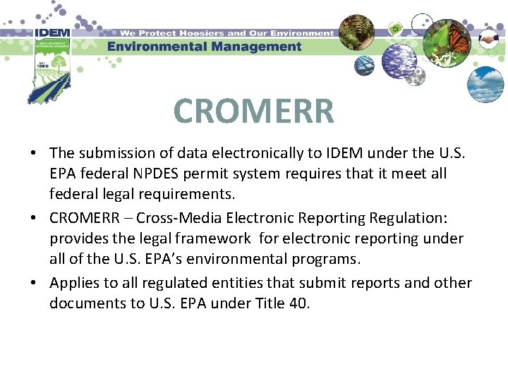CROMERR • The submission of data electronically to IDEM under the U. S. EPA
