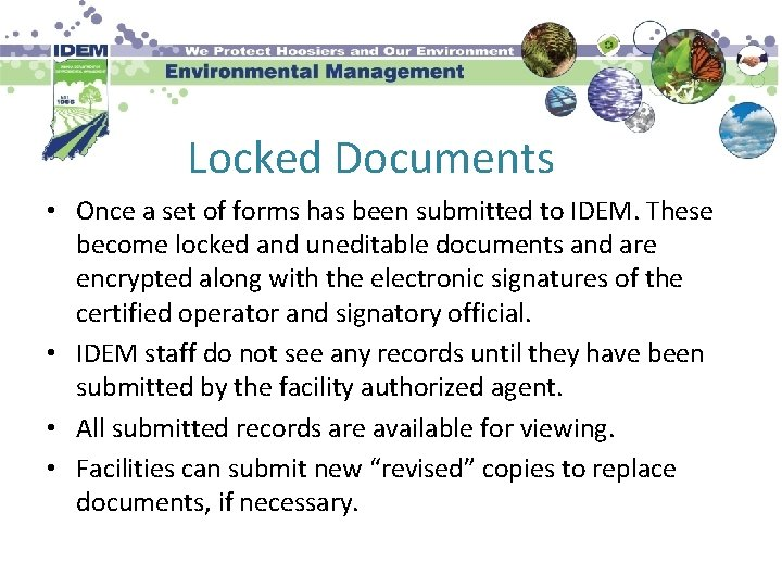 Locked Documents • Once a set of forms has been submitted to IDEM. These