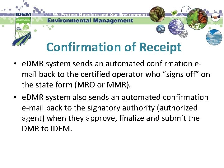Confirmation of Receipt • e. DMR system sends an automated confirmation email back to