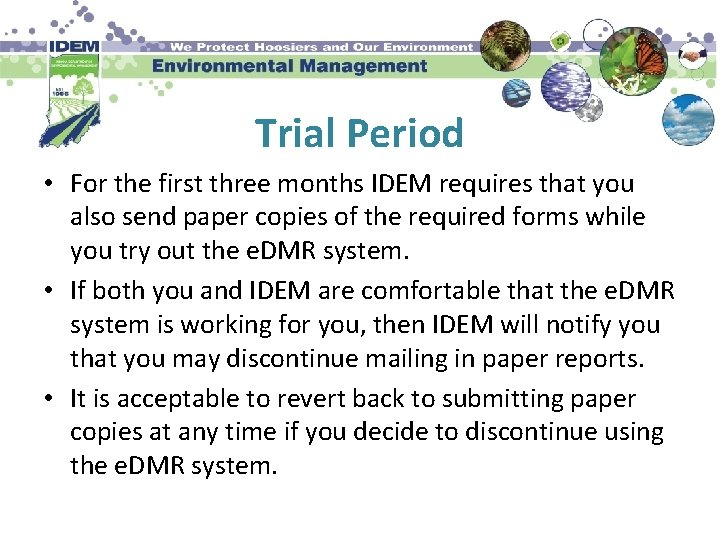 Trial Period • For the first three months IDEM requires that you also send