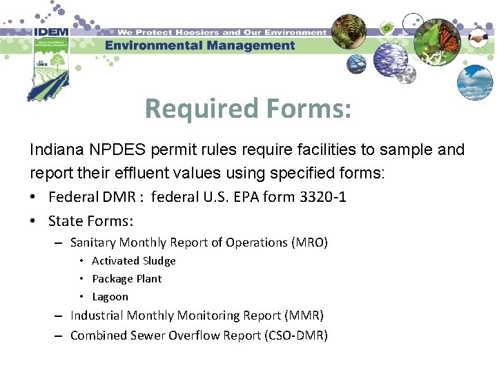 Required Forms: Indiana NPDES permit rules require facilities to sample and report their effluent