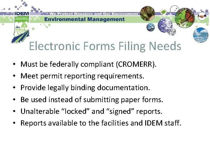 Electronic Forms Filing Needs • • • Must be federally compliant (CROMERR). Meet permit